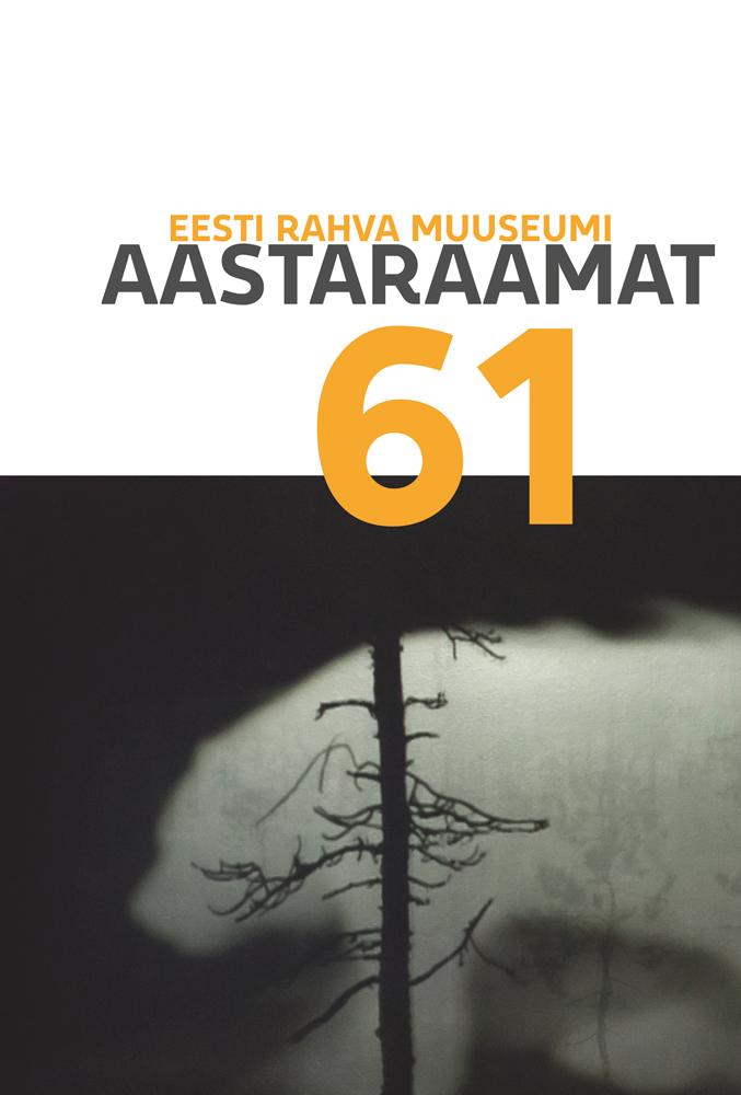 View No. 61 (2018): Eesti Rahva Muuseumi aastaraamat